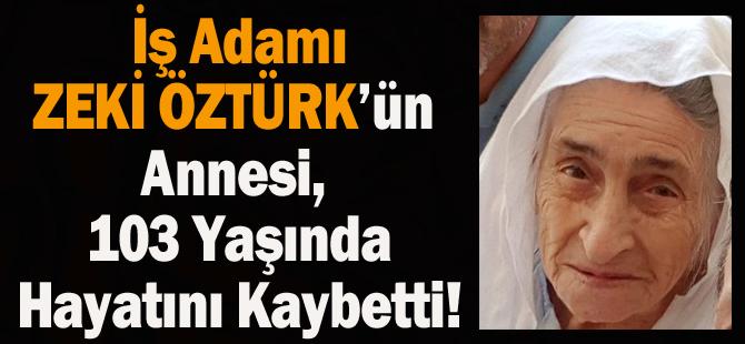 Akçaabatlı İş Adamı Zeki Öztürk'ün Annesi Tayyibe Öztürk Hayatını Kaybetti!