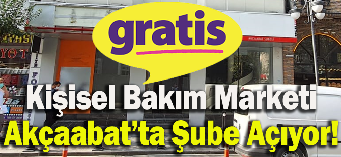 Türkiye'nin Kişisel Bakım Marketi Gratis Akçaabat'ta Şube Açıyor