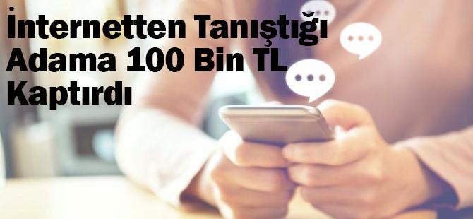 İnternetten Evlenme Vaadiyle 100 Bin Lira Dolandırıldı