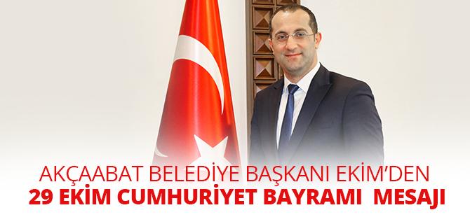 Akçaabat Belediye Başkanı Ekim'den 29 Ekim Cumhuriyet Bayramı Mesajı