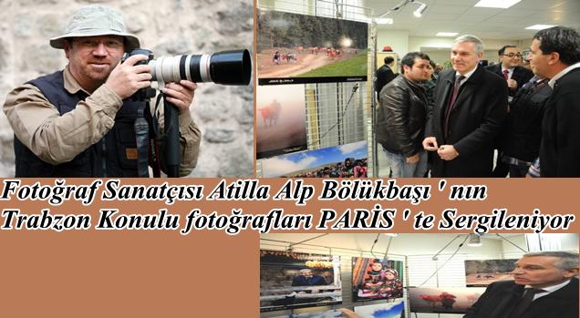 Atilla Alp Bölükbaşı ' nın Fotoğrafları Paris ' te Sergileniyor