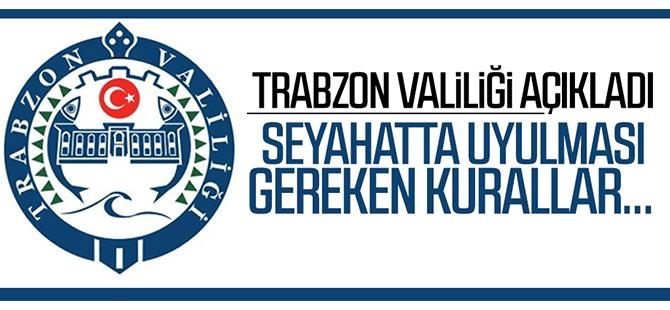 Trabzon Valiliği'nden Açıklama! İşte Seyahat Edecekler İçin Yeni Kurallar