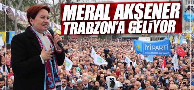 Meral Akşener Trabzon'a Geliyor