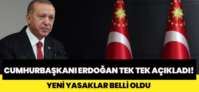 Cumhurbaşkanı Erdoğan Tek Tek Açıkladı! Yeni Yasaklar Belli Oldu