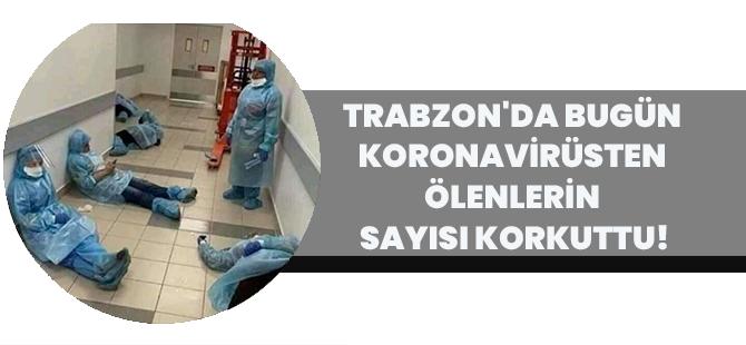Trabzon'da Bugün Koronavirüsten Ölenlerin Sayısı Korkuttu!