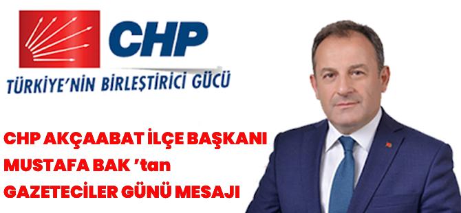 CHP Akçaabat İlçe Başkanı Mustafa Bak 'Tan Gazeteciler Günü Mesajı