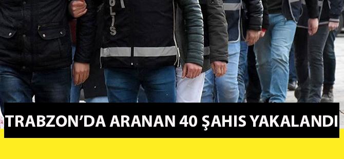 Trabzon'da Yapılan Çalışmalar Sonucu Aranan 40 Şahıs Yakalandı.