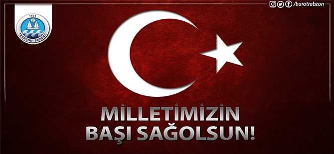 """Trabzon Barosu Basın Açıklaması """"Milletimizin Başı Sağolsun!"""""""