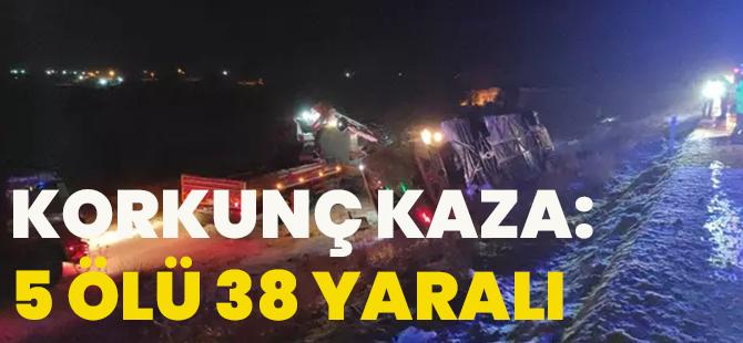 Korkunç Kaza: 5 Ölü 38 Yaralı