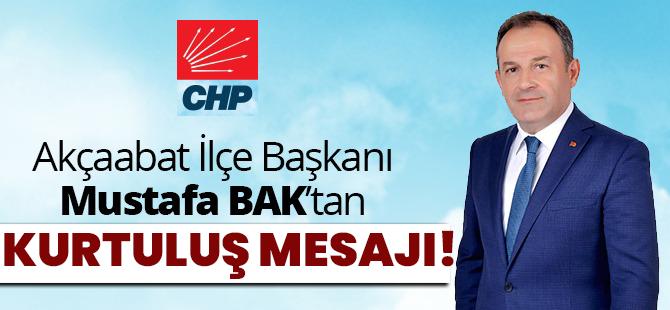 CHP Akçaabat İlçe Başkanı Mustafa Bak'tan Kurtuluş Mesajı