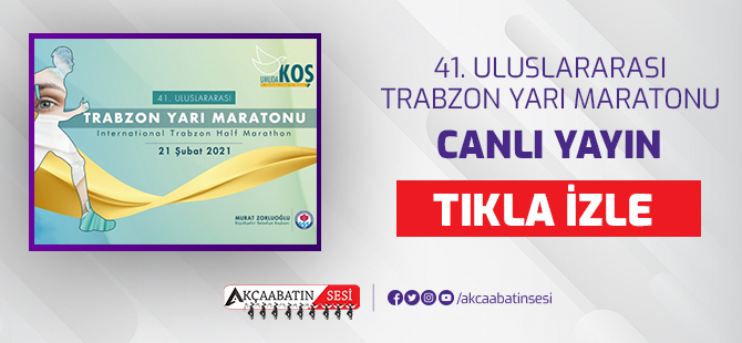 """""""Canlı Yayın"""" 41.Uluslararası Trabzon Yarı Maratonu"""