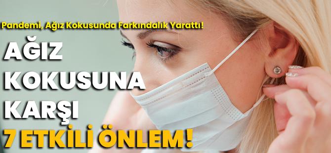 Pandemi, Ağız Kokusunda Farkındalık Yarattı!