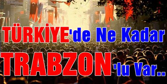 Trabzon Nüfusuna Kayıtlı.
