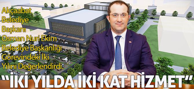 Akçaabat Belediye Başkanı Osman Nuri Ekim Belediye Başkanlığı Görevindeki İki Yılını Değerlendirdi.