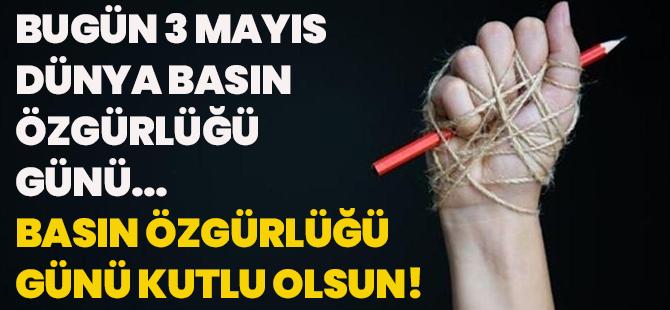 Bugün 3 Mayıs Dünya Basın Özgürlüğü Günü… Basın Özgürlüğü Günü Kutlu Olsun!