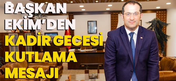 Akçaabat Belediye Başkanı Osman Nuri Ekim, Kadir Gecesi Dolayısıyla Bir Mesaj Yayımladı.