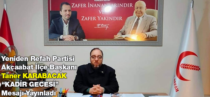 """Yeniden Refah Partisi Akçaabat İlçe Başkanı Taner Karabacak """"Kadir Gecesi"""" Mesajı Yayınladı"""