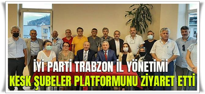 İYİ Parti Trabzon İl Yönetimi Kesk Şubeler Platformunu Ziyaret Etti
