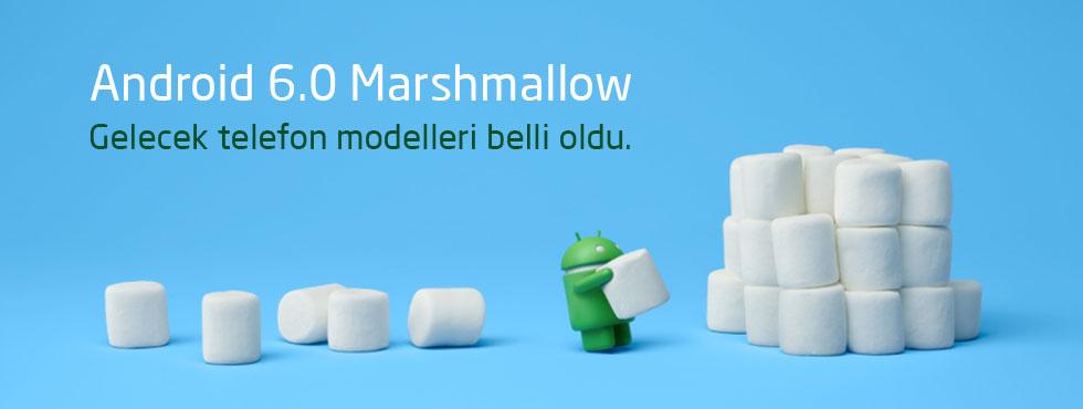 Android 6.0 Marshmallow Alacak Telefonlar Açıklandı