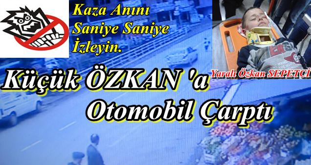 Özkan Sepetci ' Kazayı Ucuz Atlattı
