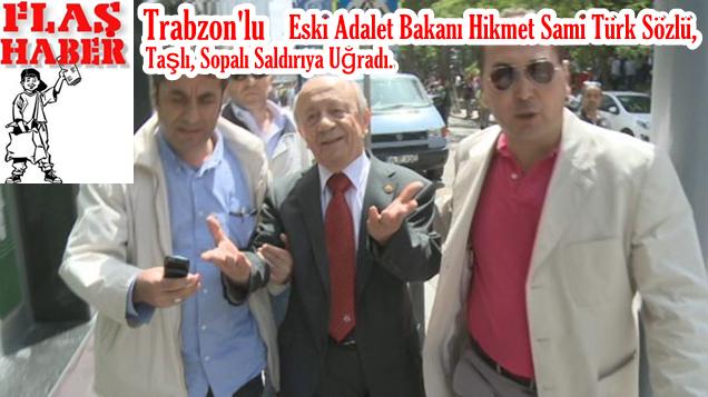 Trabzon'lu Bakana Saldırı