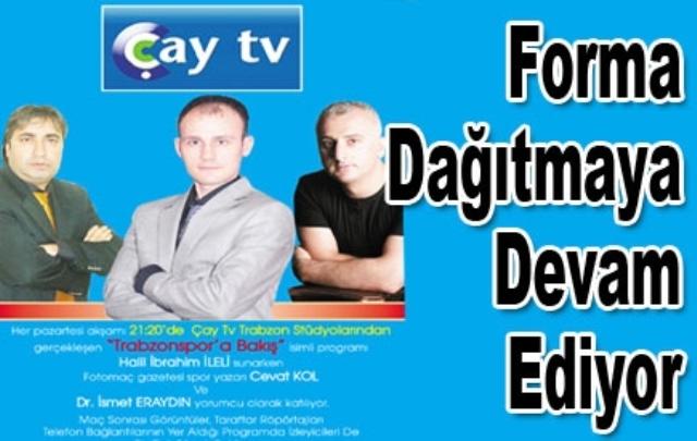 SAPARA'NIN TARİH YAZAN FORMASI ÇAY TV'DE VERİLECEK.