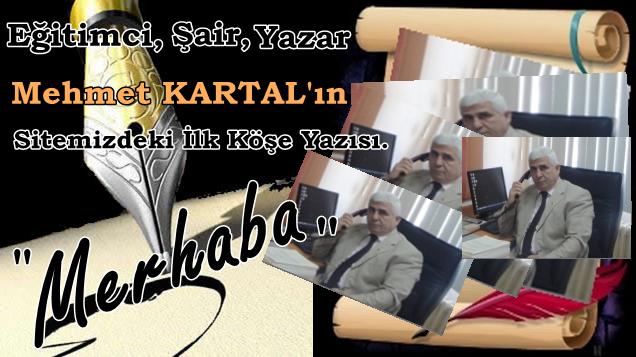 Mehmet Kartal Güncel Yazılarıyla Artık Bizlerle.