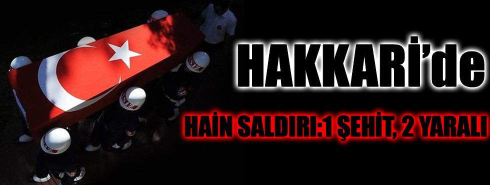 Hakkâri'de Güvenlik Korucularına Saldırı: 1 Şehit, 2 Yaralı!