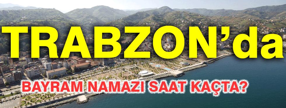 Trabzon'da Bayram Namazı Saat Kaçta?