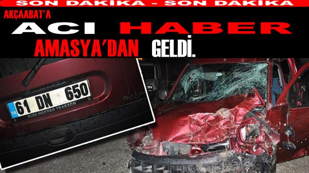 Trafik Canavarı Akçaabat'lı Aileyi Amasya'da Yakaladı.