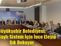 Büyükşehir Belediyesi, Hafif Raylı Sistem İçin İnce Eleyip Sık Dokuyor