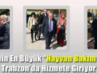 Türkiye'nin En Büyük 'Hayvan Bakım Merkezi'Trabzon'da Hizmete Giriyor