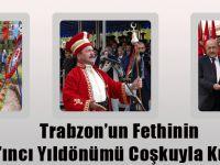 Trabzon'un Fethinin 556'ıncı Yıldönümü Coşkuyla Kutlandı