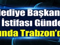 7 Belediye Başkanın Daha İstifası Gündemde. Aralarında Trabzon'da Var!
