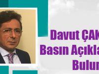 Davut Çakıroğlu'ndan Basın Açıklaması