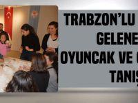 Trabzonlu Çocuklar Geleneksel Oyuncak Ve Oyunlarla Tanıştı