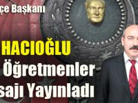 CHP Akçaabat İlçe Başkanı Musa Hacıoğlu'ndan Öğretmenler Günü Mesajı