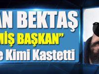 """Akçaabatlı Osman Bektaş Kim İçin """"Eskimiş Başkan"""" Dedi"""