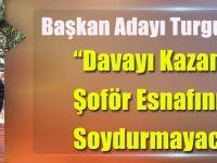 """Başkan Adayı Turgut Aydın  """"Davayı Kazandık!Şoför Esnafını Soydurmayacağız"""""""