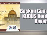Başkan Gümrükçüoğlu Kudüs Konferansına Davet Etti