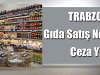 Trabzon'da Gıda Satış Noktalarına Ceza Yağdı