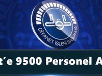 Diyanet'e 9500 Personel Alınacak. İşte Aranan Şartlar