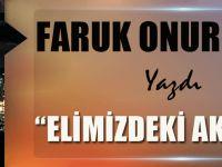 """Faruk Onur Solak Yazdı """"ELİMİZDEKİ AKÇAABAT"""""""