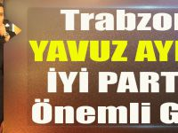 Trabzonlu Yavuz Aydın'a İYİ Parti'de Önemli Görev
