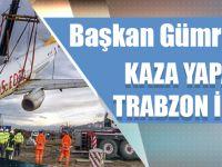 Başkan Gümrükçüoğlu Kaza Yapan Uçağı Trabzon İçin İstedi