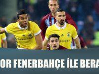 Trabzonspor Sahasında Fenerbahçe İle Berabere Kaldı.