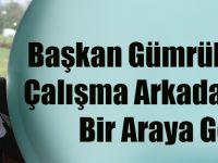 Başkan Gümrükçüoğlu, Çalışma Arkadaşlarıyla Bir Araya Geldi