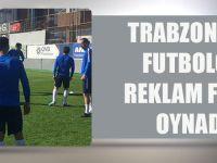 Trabzonsporlu Futbolcular Büyükşehir Belediyesi'nin Reklam Filminde Oynadılar