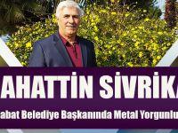 """Selahattin Sivrikaya """"Akçaabat Belediye Başkanında Metal Yorgunluk Var"""""""