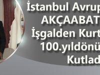 İstanbul Avrupa Yakalı Akçaabatlılar, İşgalden Kurtuluş'un 100. Yıl Dönümünü Kutladı